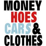 MONEY CARS AND HOES